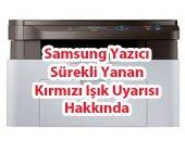 Samsung Yazıcı Sürekli Yanan Kırmızı Işık Uyarısı Hakkında